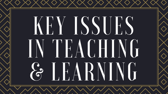 Key Issues in Teaching and Learning