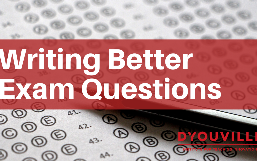 Writing Better Exam Questions Presentation