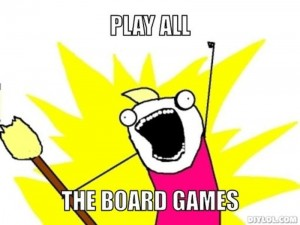resized_all-the-things-meme-generator-play-all-the-board-games-cf9ad7